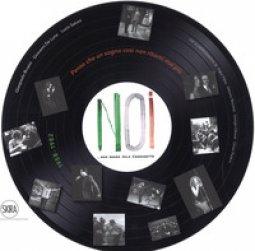 Copertina di 'Noi. Non erano solo canzonette 1958-1982. Ediz. a colori'