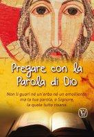 Pregare con la Parola di Dio - Massimiliano Taroni , Maria Grazia Pinna