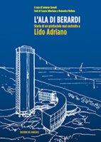 L' ala di Berardi. Storia di un grattacielo mai costruito a Lido Adriano - Carnoli Saturno, Albertano Cesare, Mollura Domenico