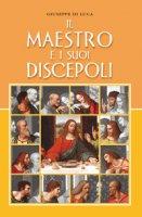 Il maestro e i suoi discepoli - Di Luca Giuseppe