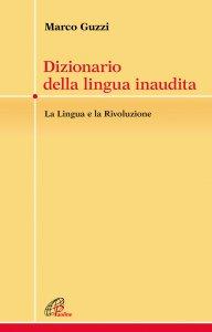 Copertina di 'Dizionario della lingua inaudita'