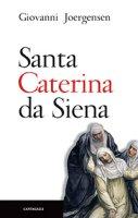 Santa Caterina da Siena - Giovanni Joergensen