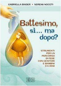 Copertina di 'Battesimo, sì... ma dopo?'