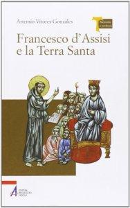 Copertina di 'Francesco d'Assisi e la Terra Santa'