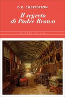 Il segreto di Padre Brown - Gilbert K. Chesterton