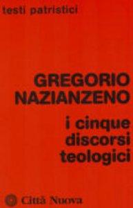 Copertina di 'I cinque discorsi teologici'