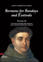 Sermons for Sundays and Festivals II. From the first Sunday after Pentecost to the sixteenth Sunday after Pentecost - Saint Anthony of Padua