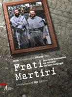 Frati martiri. Una storia francescana nel racconto del terzo compagno - JarekWysoczan´skiAlbertoFriso