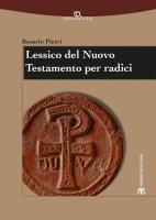 Lessico del Nuovo Testamento per radici - Rosario Pierri