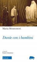 Dante con i bambini - Maria Montessori