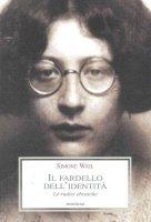 Il fardello dell'identità. Le radici ebraiche - Simone Weil