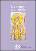 La legge spirituale. Studia con l'azione - Marco l'asceta