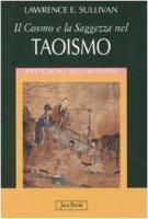 Il cosmo e la saggezza nel taoismo - Sullivan Lawrence E.