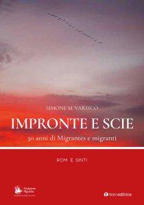 Copertina di 'Impronte e scie. 50 anni di Migrantes e migranti: Rom e Sinti.'