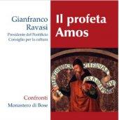 Il profeta Amos - Gianfranco Ravasi