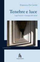 Tenebre e luce - Francesco De Carolis