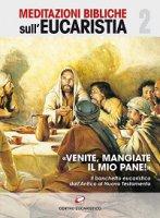 «Venite, mangiate il mio pane!». Il banchetto eucaristico dall'Antico al Nuovo Testamento