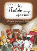 Un Natale davvero speciale. Con CD Audio - Benetti Raffaella