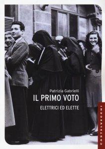 Copertina di 'Primo voto. Elettrici ed elette (Il)'