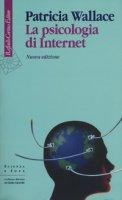 La psicologia di Internet - Wallace Patricia