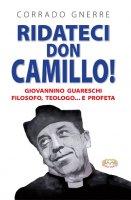 Ridateci don Camillo! - Corrado Gnerre