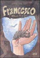Francesco. L'amico di Dio - Battestini Roberto