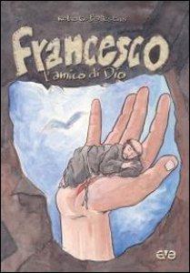 Copertina di 'Francesco. L'amico di Dio'