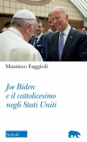 Joe Biden e il cattolicesimo negli Stati Uniti - Massimo Faggioli