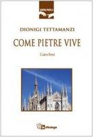 Come pietre vive - Tettamanzi Dionigi