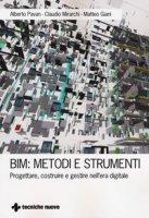 BIM: metodi e strumenti. Progettare, costruire e gestire nell'era digitale - Pavan Alberto, Mirarchi Claudio, Giani Matteo