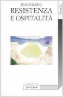 Resistenza e ospitalità - Soldini Jean
