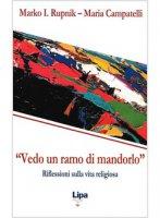 «Vedo un ramo di mandorlo» - Marko I. Rupnik, Maria Campatelli