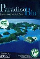 Paradiso blu - Il sogno avveratosi di Palau