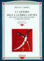 I cantori della guerra giusta. Religioni, fondamentalismi, globalizzazione - Cardini Franco
