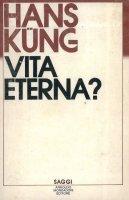 La vita eterna? - Hans Kung