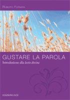 Gustare la Parola. Introduzione alla Lectio Divina - Roberto Fornara