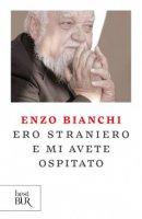 Ero straniero e mi avete ospitato - Bianchi Enzo