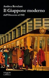 Copertina di 'Il Giappone moderno dall'Ottocento al 1945'