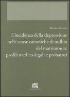 L'incidenza della depressione nelle cause canoniche di nullità del matrimonio: profili medico-legali e probatori - Profita Michela