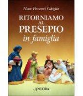 Ritorniamo al presepio in famiglia - Nora Ghiglia Possenti