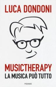 Copertina di 'Musictherapy. La musica può tutto'