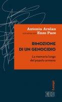 Rimozione  di  un  genocidio.  La  memoria  lunga  del  popolo  armeno - Antonia Arslan, Enzo Pace