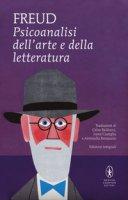Psicoanalisi dell'arte e della letteratura. Ediz. integrale - Freud Sigmund