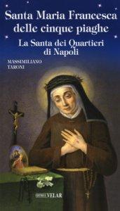 Copertina di 'Santa Maria Francesca delle cinque piaghe. La santa dei quartieri di Napoli'