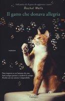 Il gatto che donava allegria - Wells Rachel