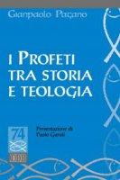 I Profeti tra storia e teologia - Gianpaolo Pagano
