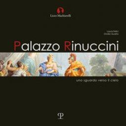 Copertina di 'Palazzo rinuccini. Uno sguardo verso il cielo. Ediz. illustrata'