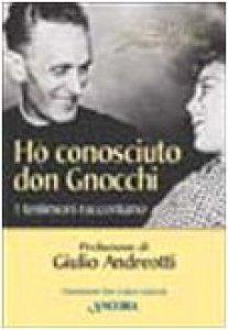 Copertina di 'Ho conosciuto don Gnocchi. I testimoni raccontano'