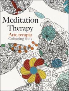 Copertina di 'Arte terapia. Meditation therapy'