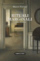 Rituali marginali e altri racconti (1985-1992) - Tornar Marco